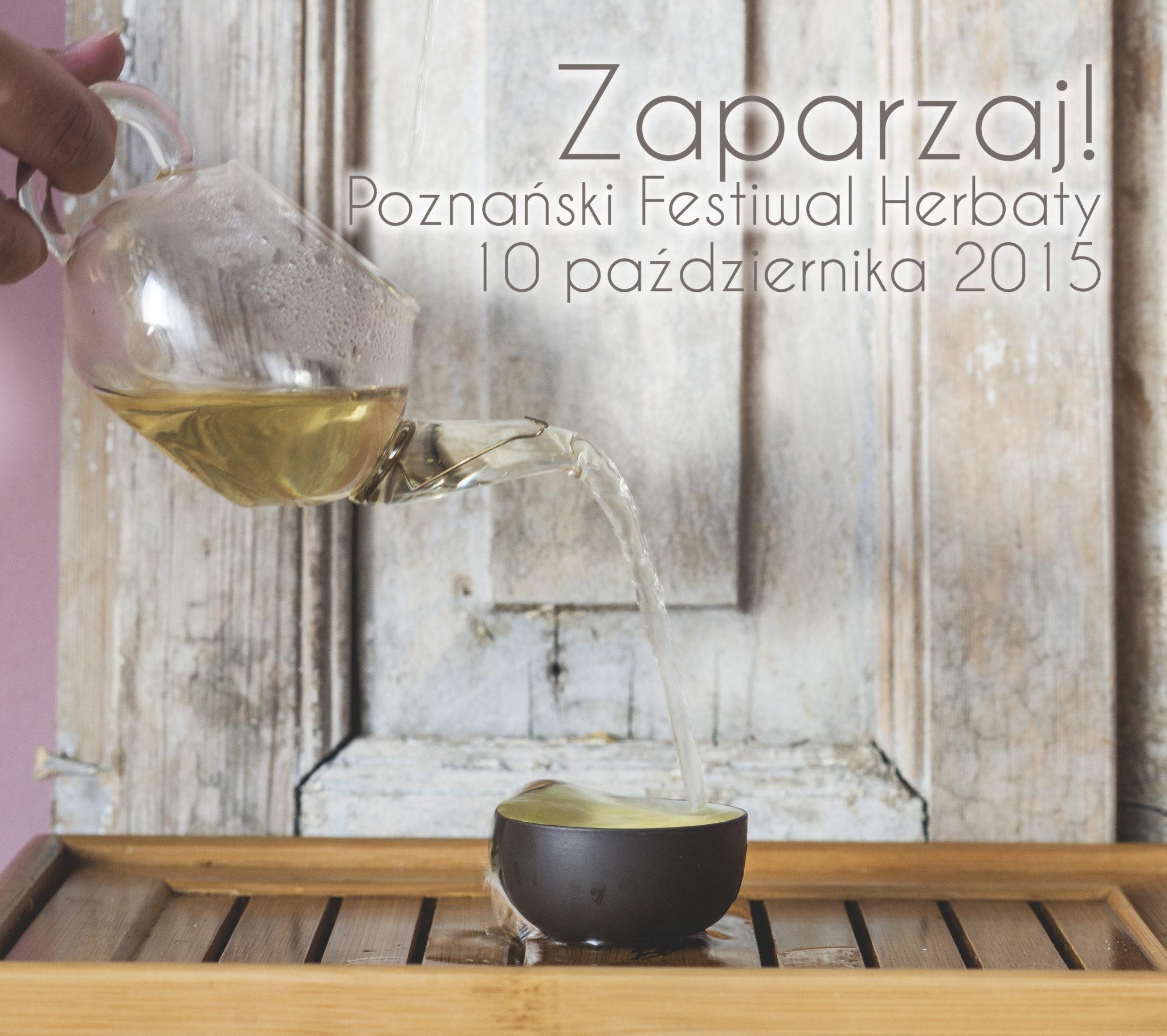 Zaparzaj! 2015 Poznański Festiwal Herbaty