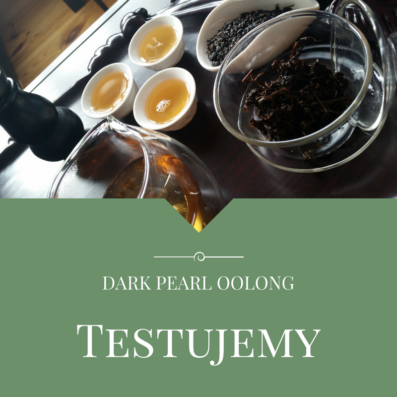Testujemy: Formosa Dark Pearl Oolong