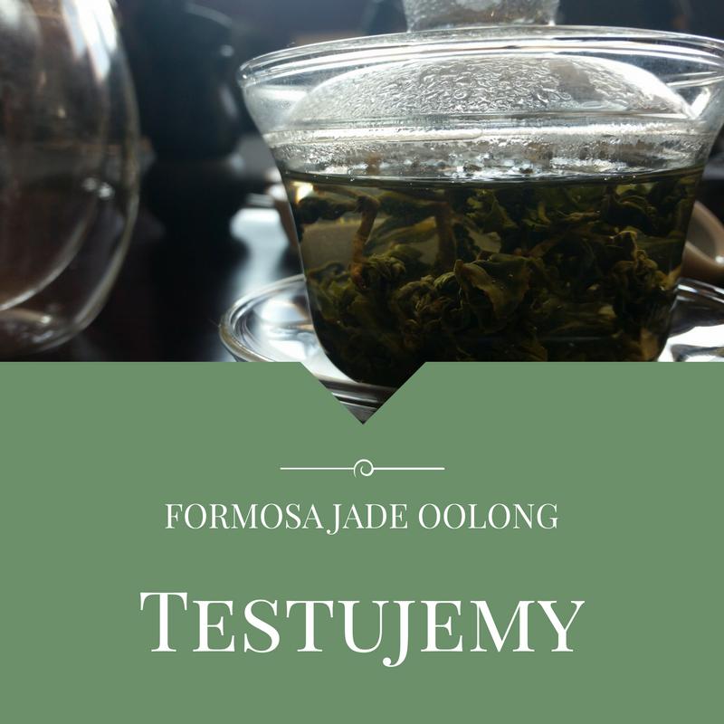Testujemy: Formosa Jade Oolong