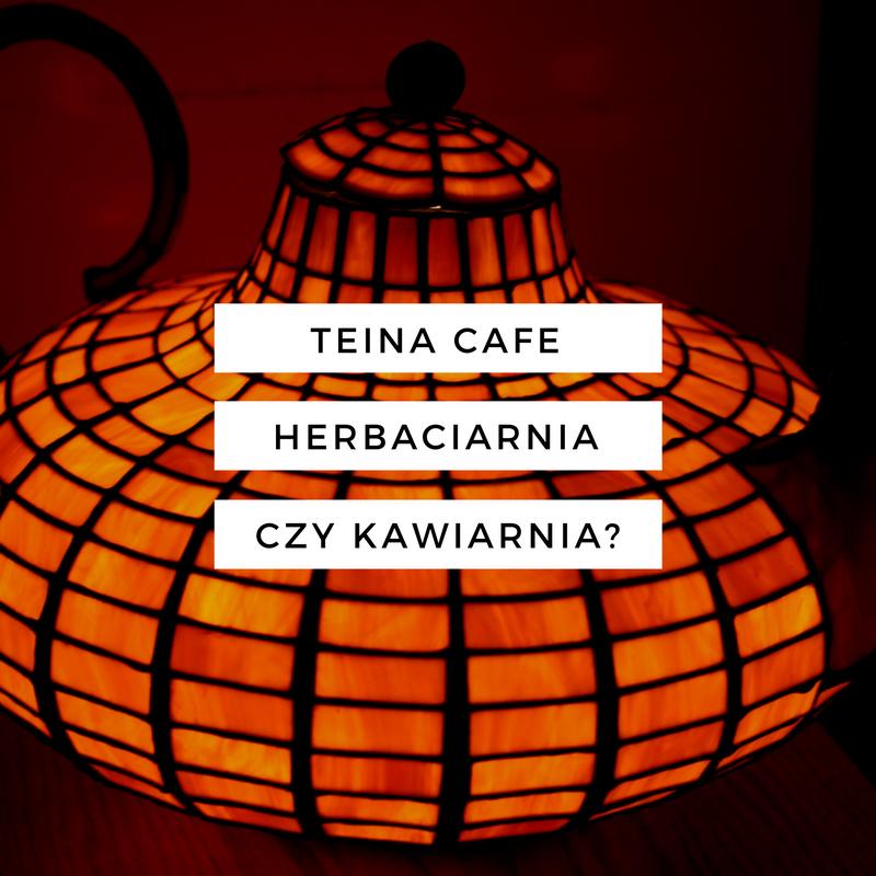 Teina Cafe wSzczecinie – herbaciarnia czykawiarnia?