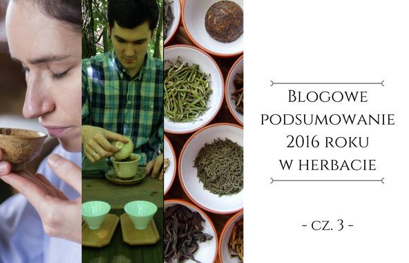 Herbata w2016 roku – podsumowanie blogowe cz.3