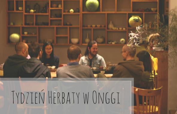 Tydzień Herbaty 2016 wOnggi – relacja